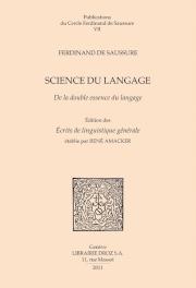Science du langage. De la double essence du langage et autres documents du manuscrit BGE arch. de Saussure 372 - Ferdinand de Saussure